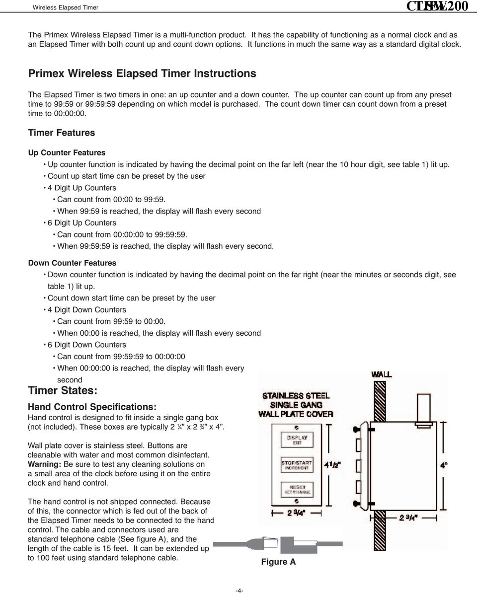 Primex Wireless Elapsed Timer Instructions The Elapsed Timer is two timers in one: an up counter and a down counter.