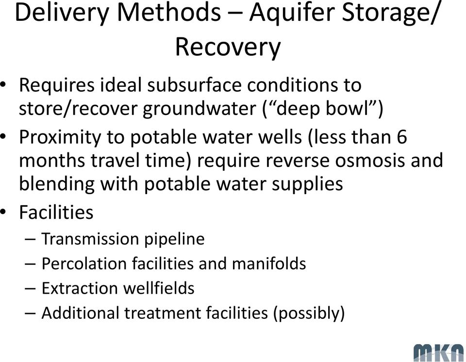 require reverse osmosis and blending with potable water supplies Facilities Transmission