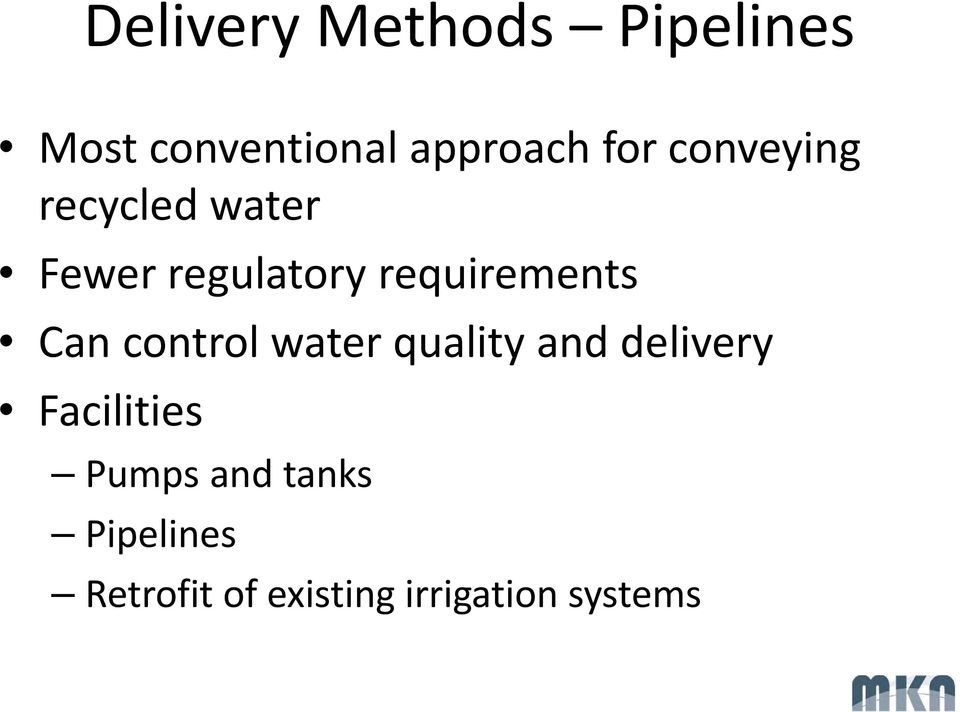 requirements Can control water quality and delivery