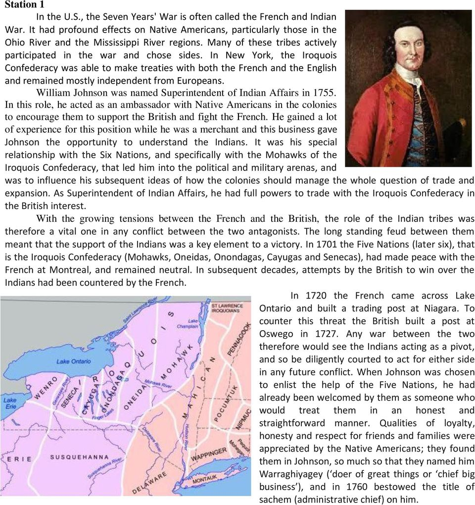 In New York, the Iroquois Confederacy was able to make treaties with both the French and the English and remained mostly independent from Europeans.
