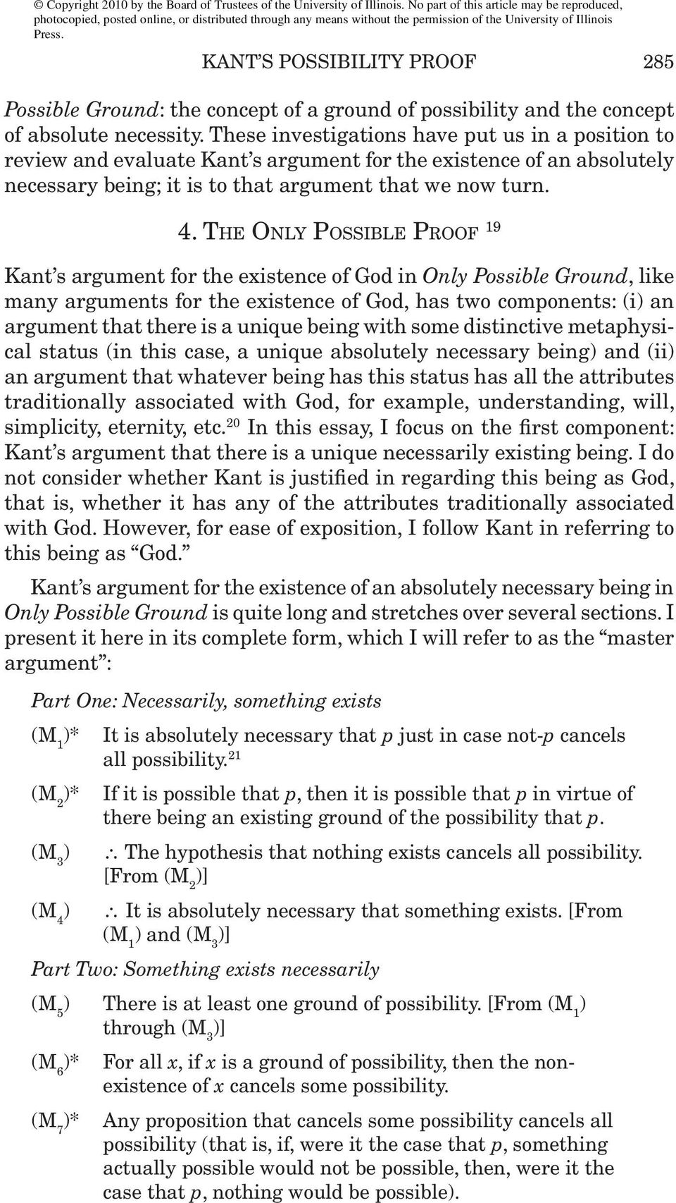 Th e On ly Po s s i b l e Pr o o f 19 Kant s argument for the existence of God in Only Possible Ground, like many arguments for the existence of God, has two components: (i) an argument that there is