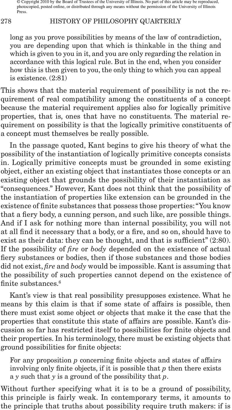(2:81) This shows that the material requirement of possibility is not the requirement of real compatibility among the constituents of a concept because the material requirement applies also for