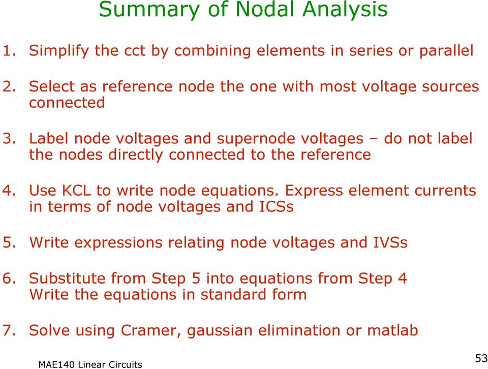 Label node oltages and supernode oltages do not label the nodes drectly connected to the reference 4. Use KCL to wrte node equatons.