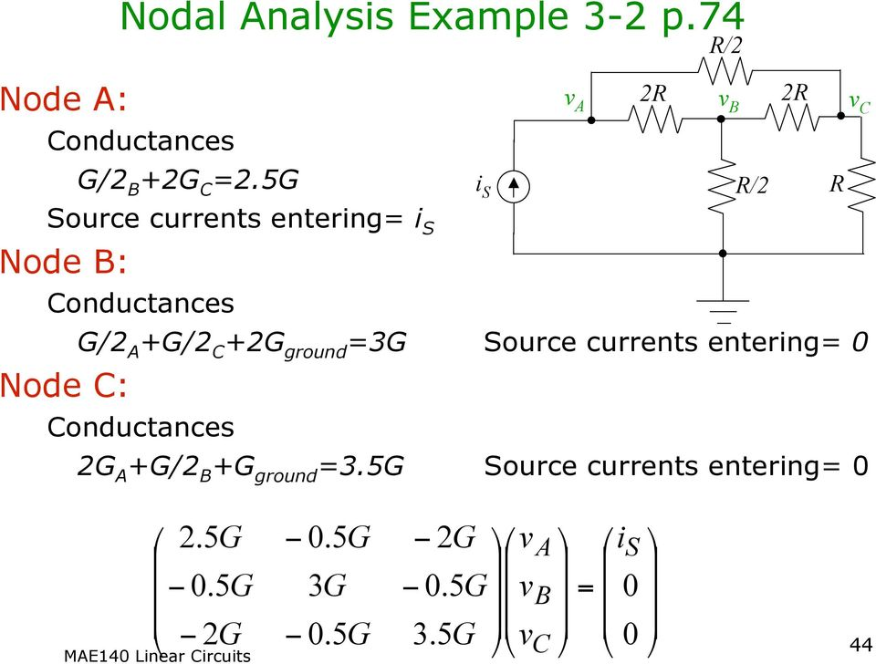 C: G/ A G/ C G ground G Source currents enterng Conductances G A G/ B