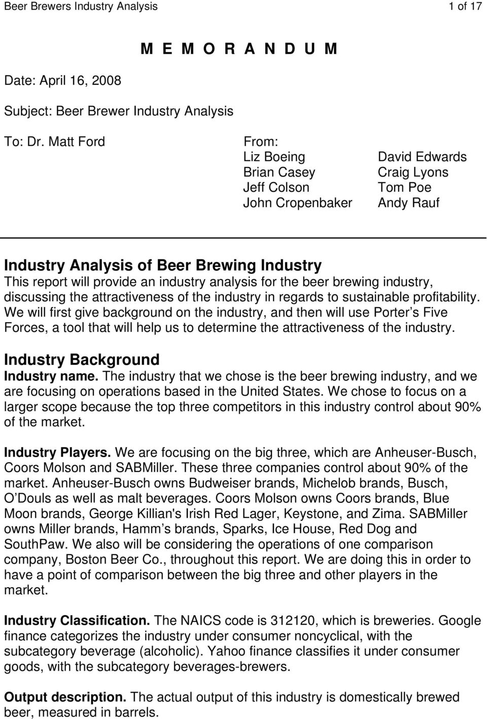 beer industry analysis The beverage industry is a mature sector and includes companies that market nonalcoholic and alcoholic items since growth opportunities are.