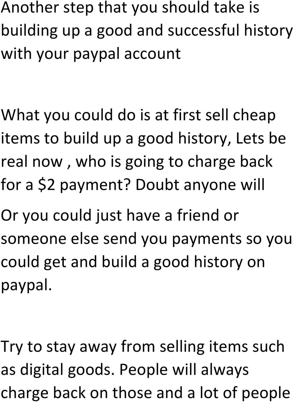 Doubt anyone will Or you could just have a friend or someone else send you payments so you could get and build a good
