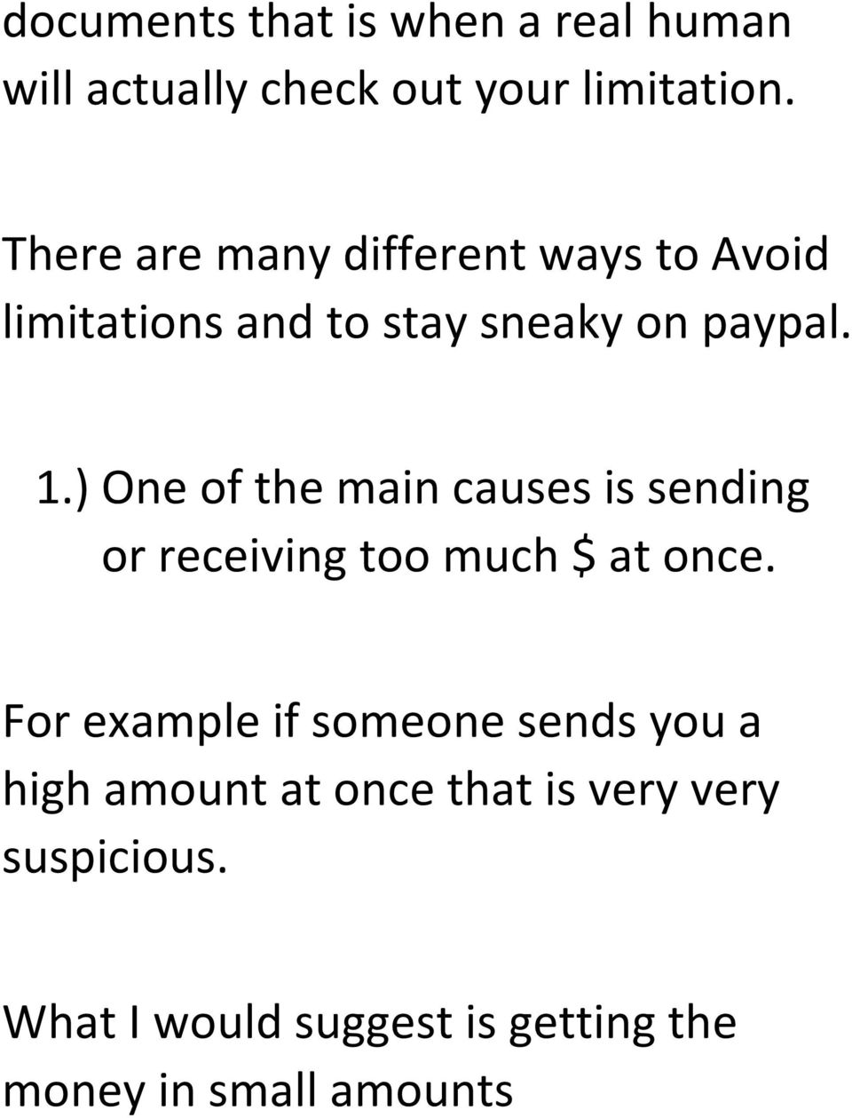 ) One of the main causes is sending or receiving too much $ at once.