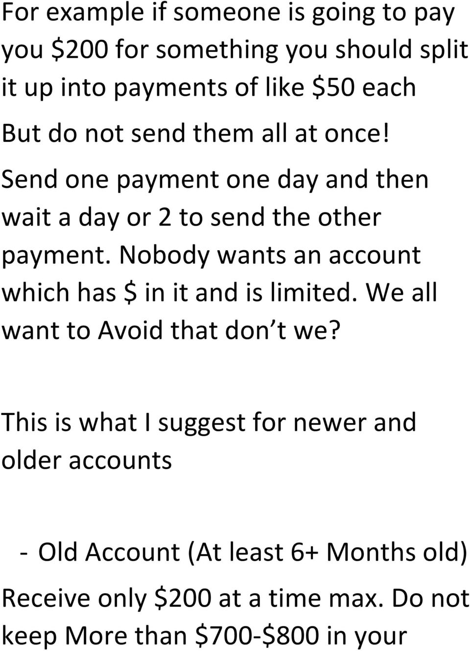 Nobody wants an account which has $ in it and is limited. We all want to Avoid that don t we?
