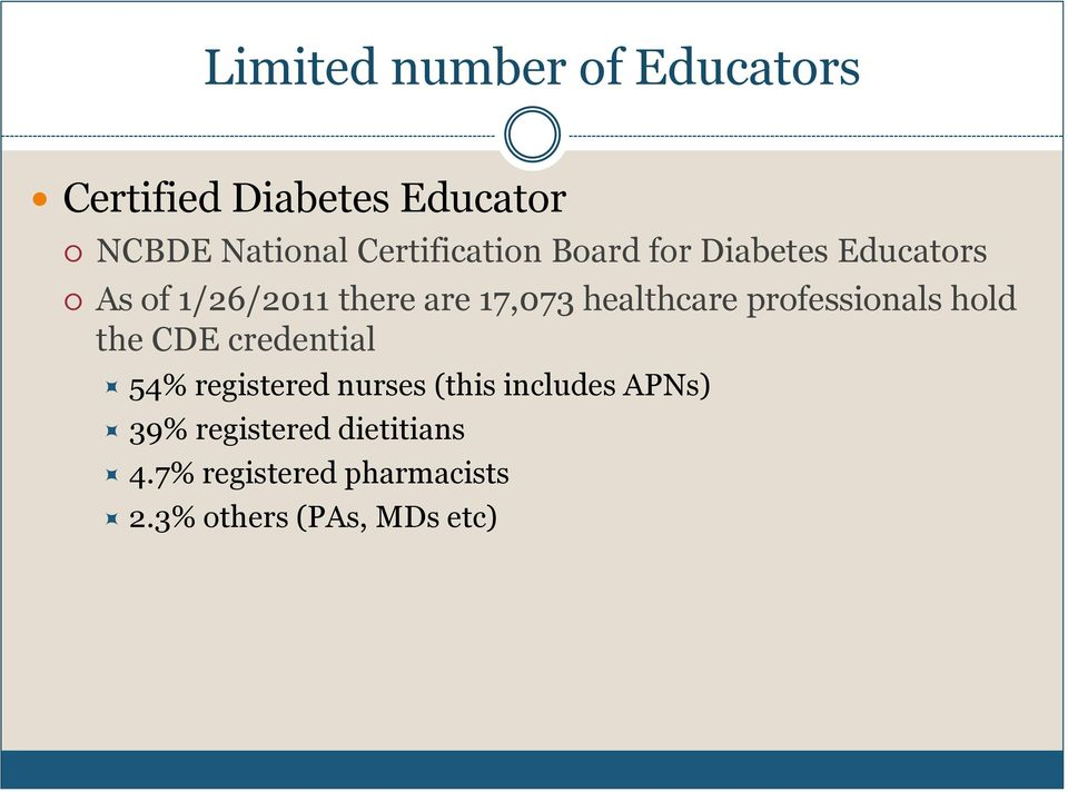 healthcare professionals hold the CDE credential 54% registered nurses (this