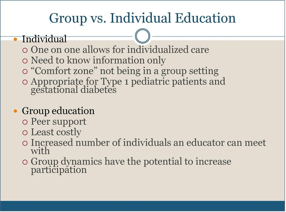 information only Comfort zone not being in a group setting Appropriate for Type 1 pediatric