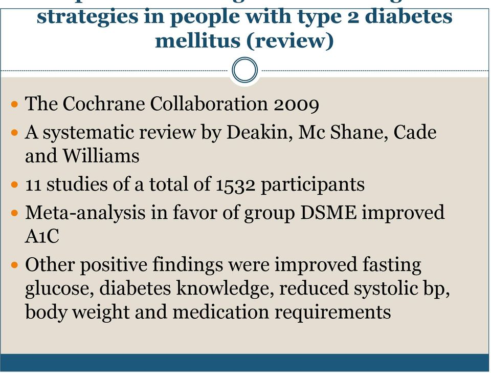 participants Meta-analysis in favor of group DSME improved A1C Other positive findings were