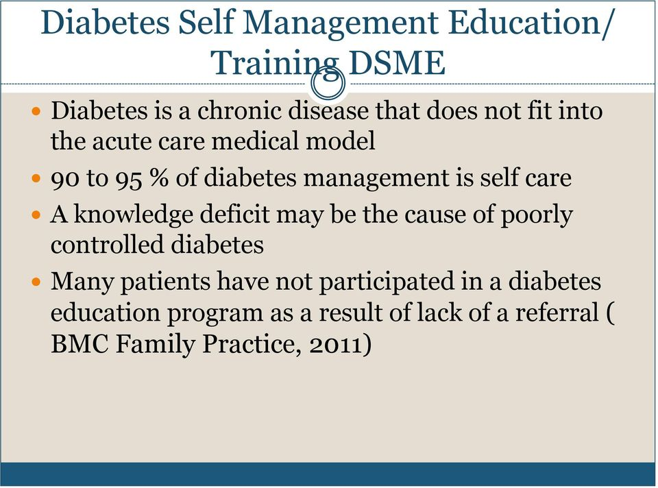 knowledge deficit may be the cause of poorly controlled diabetes Many patients have not