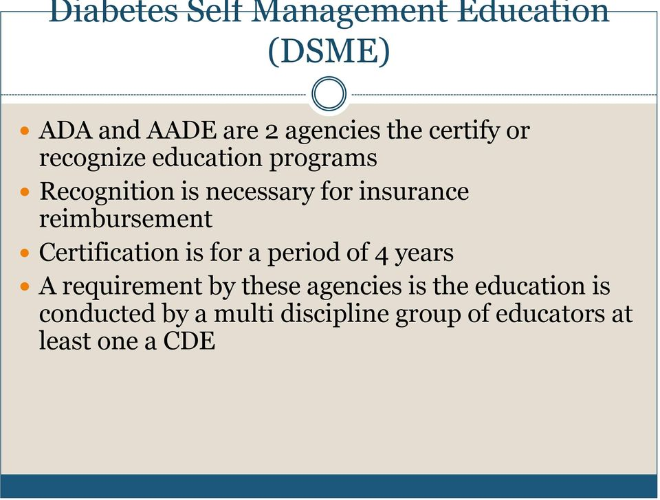 reimbursement Certification is for a period of 4 years A requirement by these