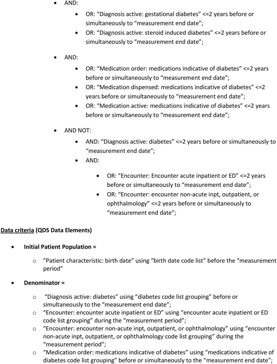 diabetes <=2 years befre r simultaneusly t Diagnsis active: diabetes <=2 years befre r simultaneusly t Data criteria (QDS Data Elements) Initial Patient Ppulatin = OR: Encunter: Encunter acute