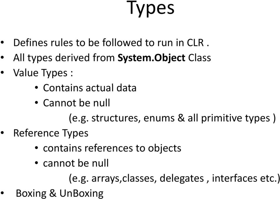 structures, enums & all primitive types ) Reference Types contains references to