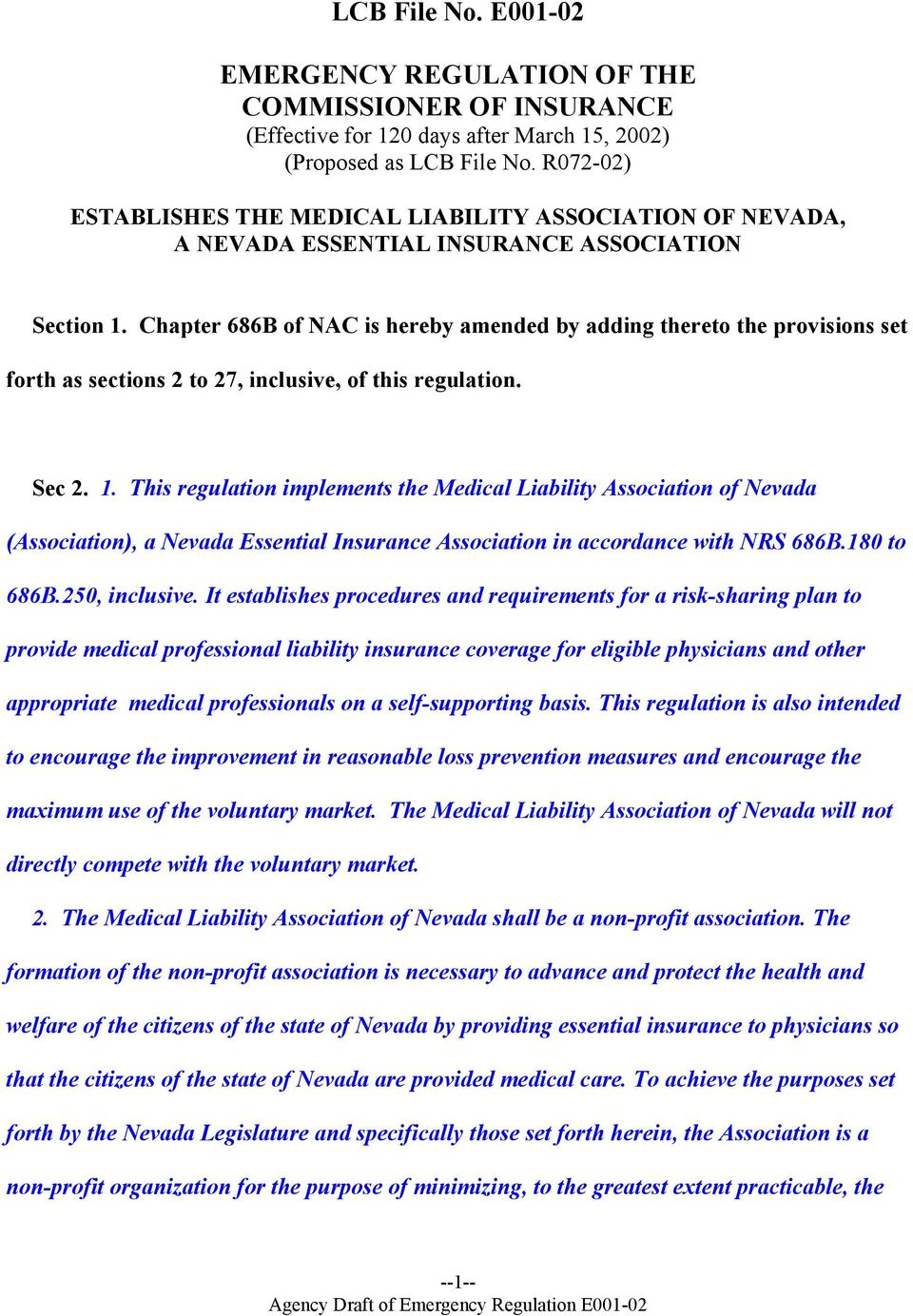 Chapter 686B of NAC is hereby amended by adding thereto the provisions set forth as sections 2 to 27, inclusive, of this regulation. Sec 2. 1.