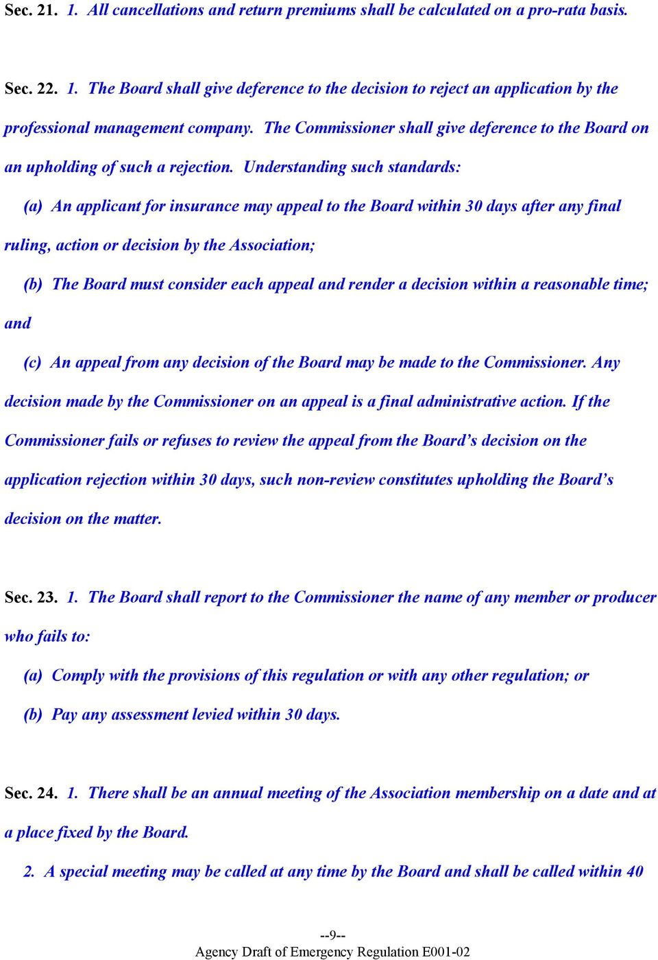 Understanding such standards: (a) An applicant for insurance may appeal to the Board within 30 days after any final ruling, action or decision by the Association; (b) The Board must consider each