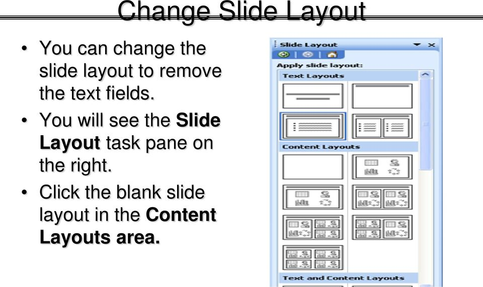 You will see the Slide Layout task pane on the