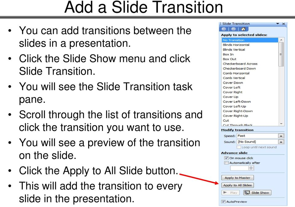 Scroll through the list of transitions and click the transition you want to use.