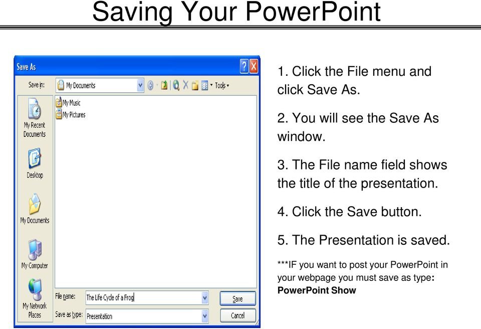 The File name field shows the title of the presentation. 4.