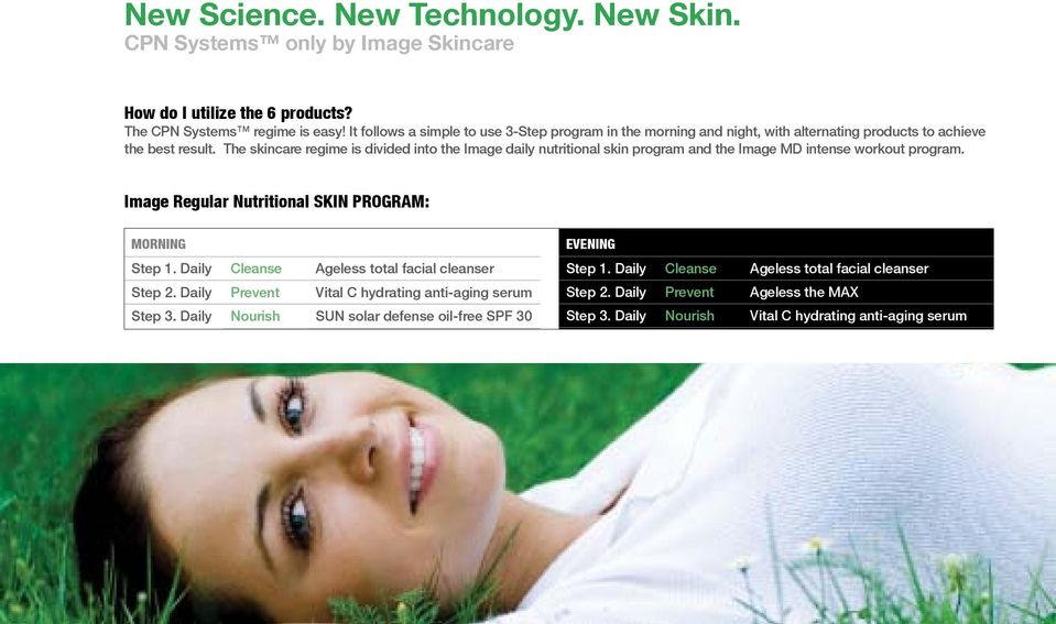 The skincare regime is divided into the Image daily nutritional skin program and the Image MD intense workout program.