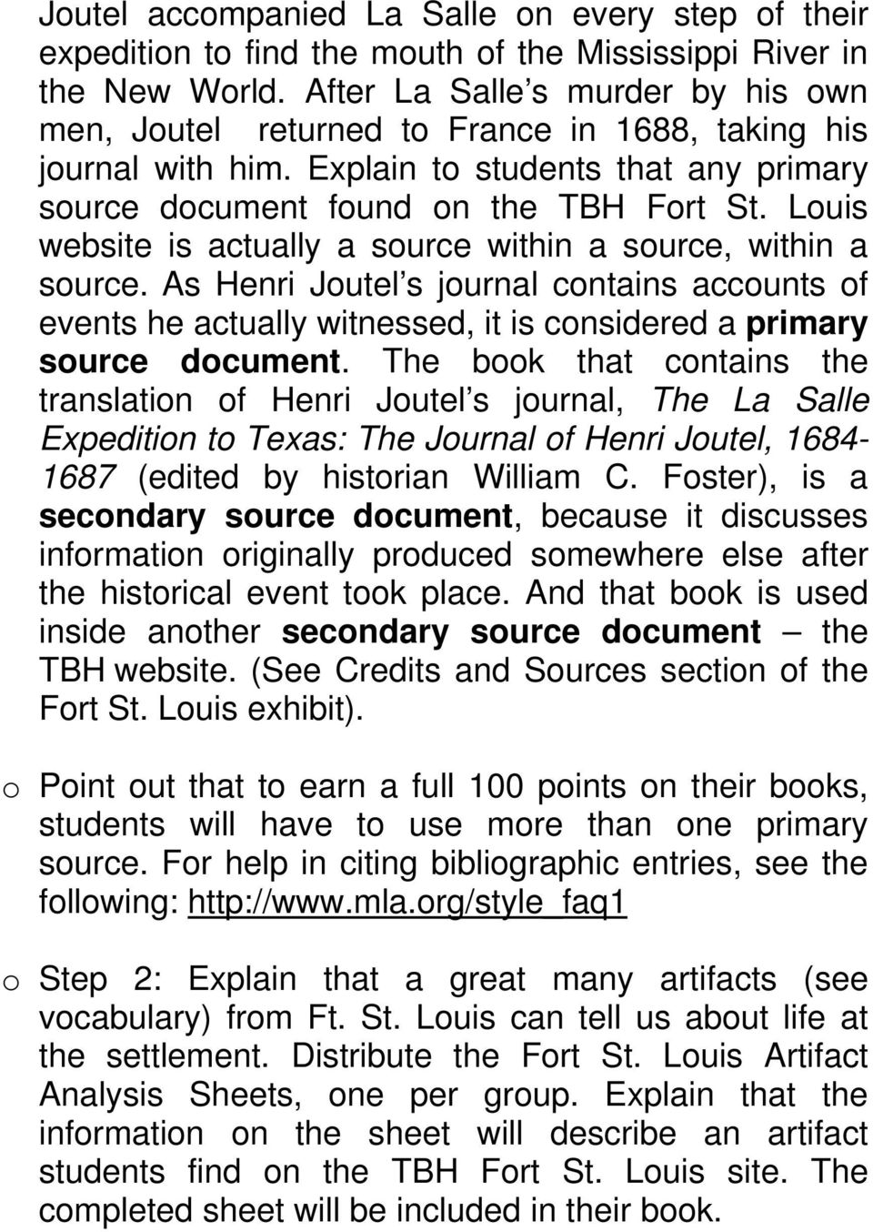 Louis website is actually a source within a source, within a source. As Henri Joutel s journal contains accounts of events he actually witnessed, it is considered a primary source document.