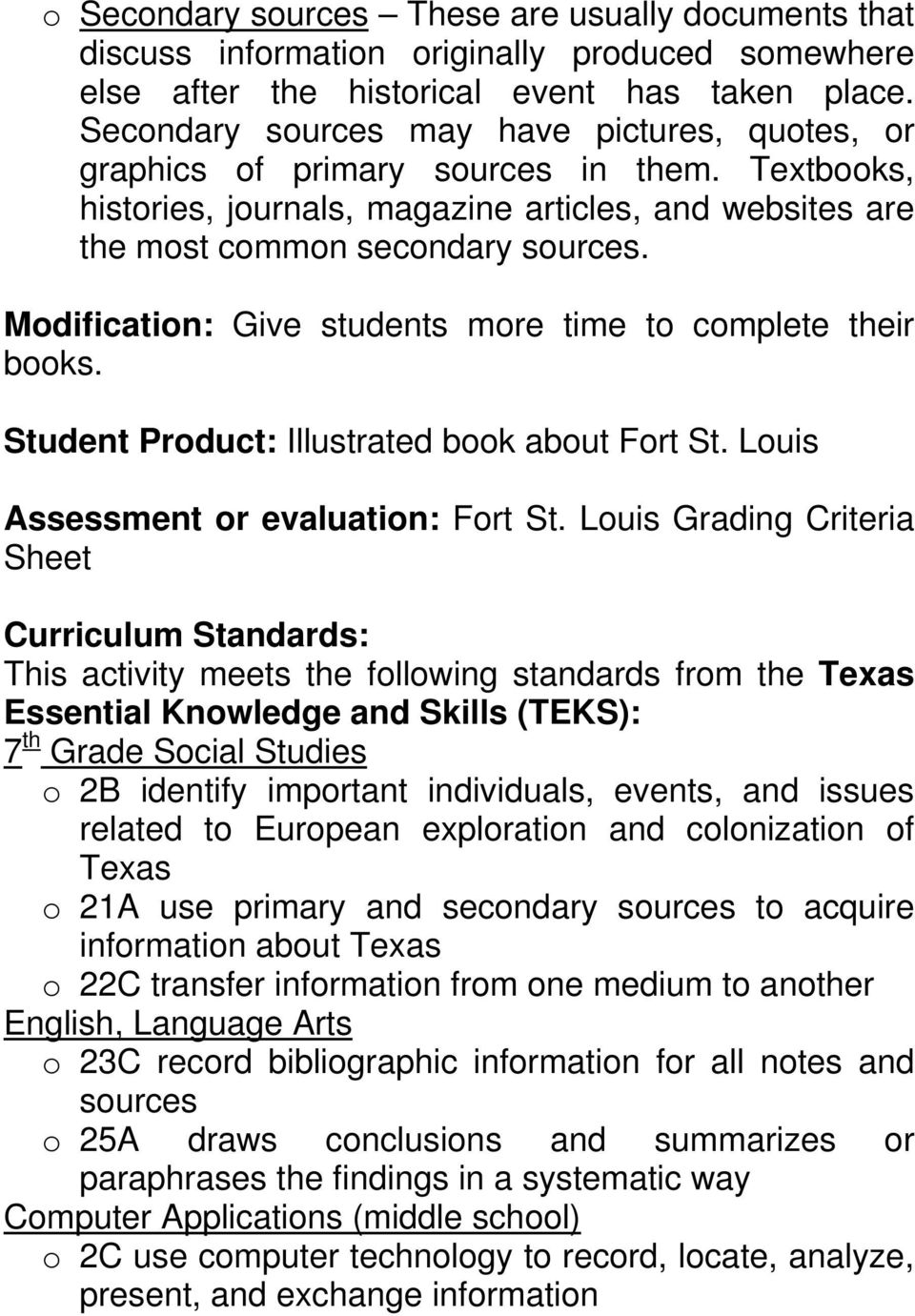Modification: Give students more time to complete their books. Student Product: Illustrated book about Fort St. Louis Assessment or evaluation: Fort St.