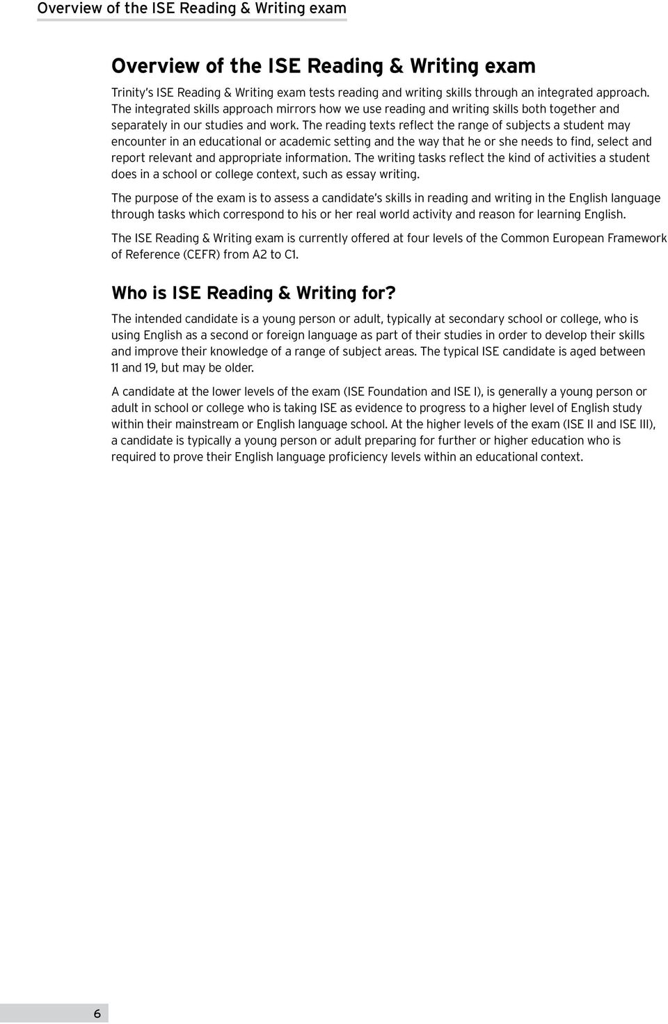integrated skills in english ise guide for teachers ise ii b the reading texts reflect the range of subjects a student encounter in an educational or