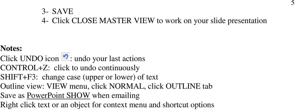 (upper or lower) of text Outline view: VIEW menu, click NORMAL, click OUTLINE tab Save as