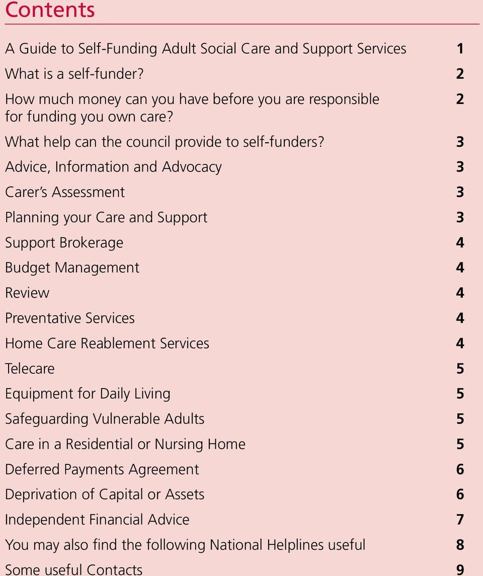 3 Advice, Information and Advocacy 3 Carer s Assessment 3 Planning your Care and Support 3 Support Brokerage 4 Budget Management 4 Review 4 Preventative Services 4 Home Care