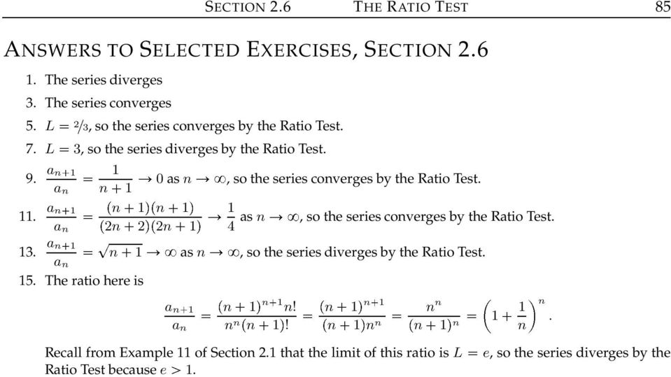 0 as, so the series coverges by the Ratio Test. a a. as, so the series coverges by the Ratio Test. a 2 2 2 4 a 3.