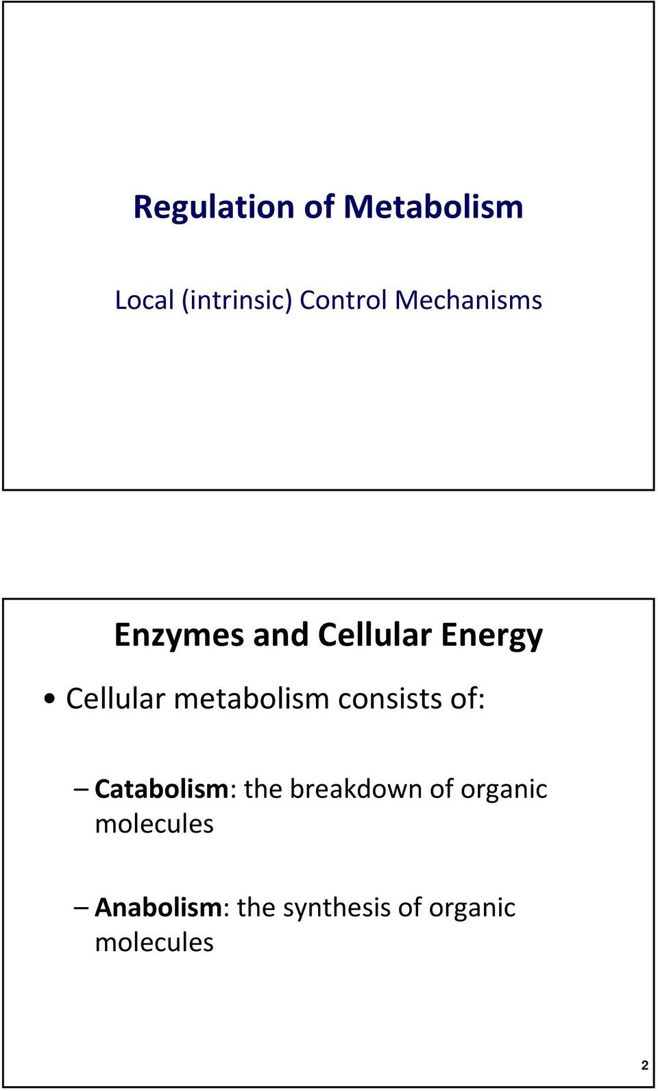 metabolism consists of: Catabolism: the breakdown of