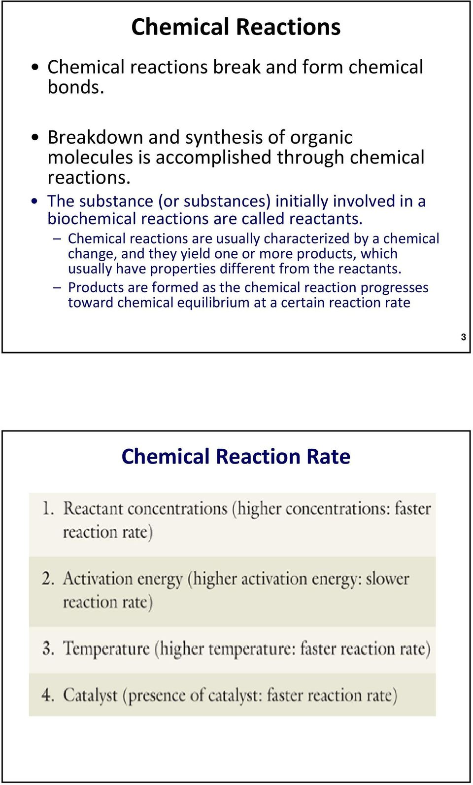The substance (or substances) initially involved in a biochemical reactions are called reactants.