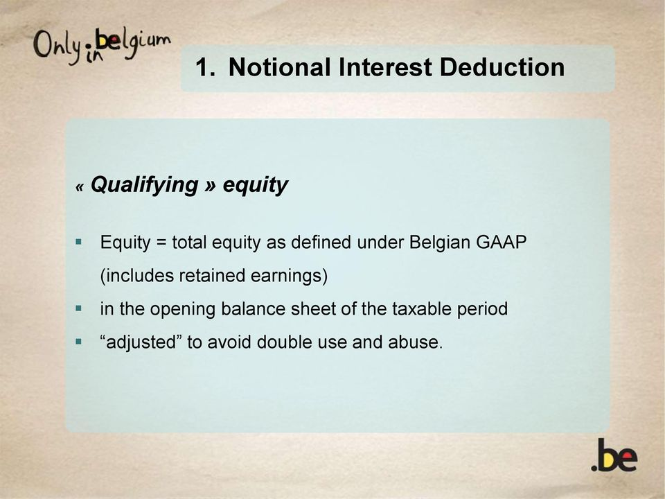 (includes retained earnings) in the opening balance