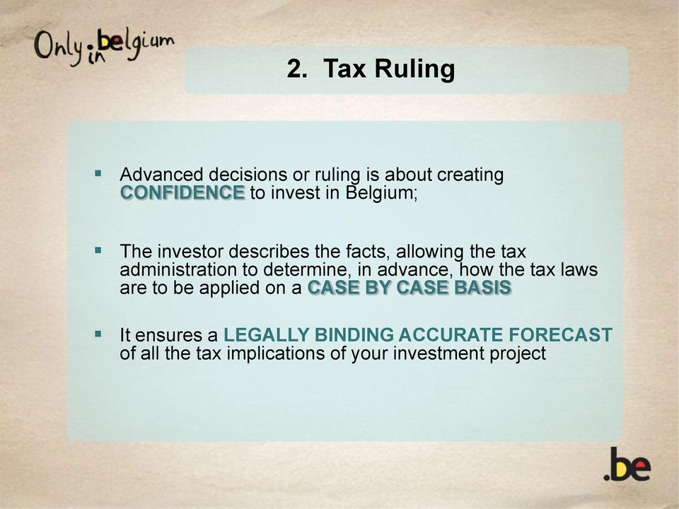 determine, in advance, how the tax laws are to be applied on a CASE BY CASE BASIS It