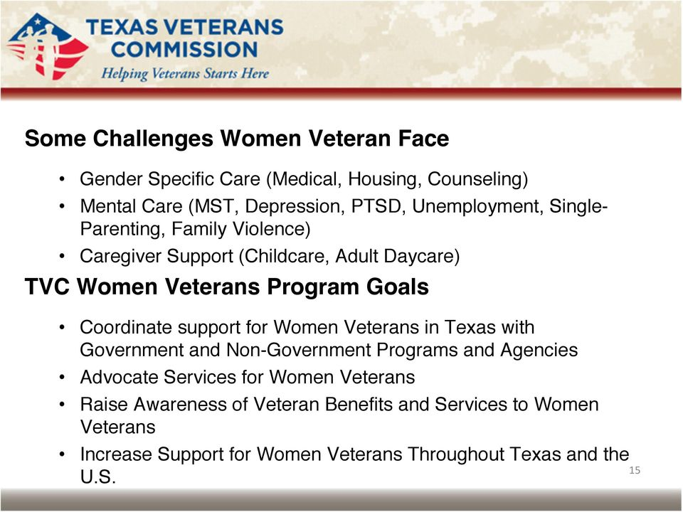 Coordinate support for Women Veterans in Texas with Government and Non-Government Programs and Agencies Advocate Services for Women