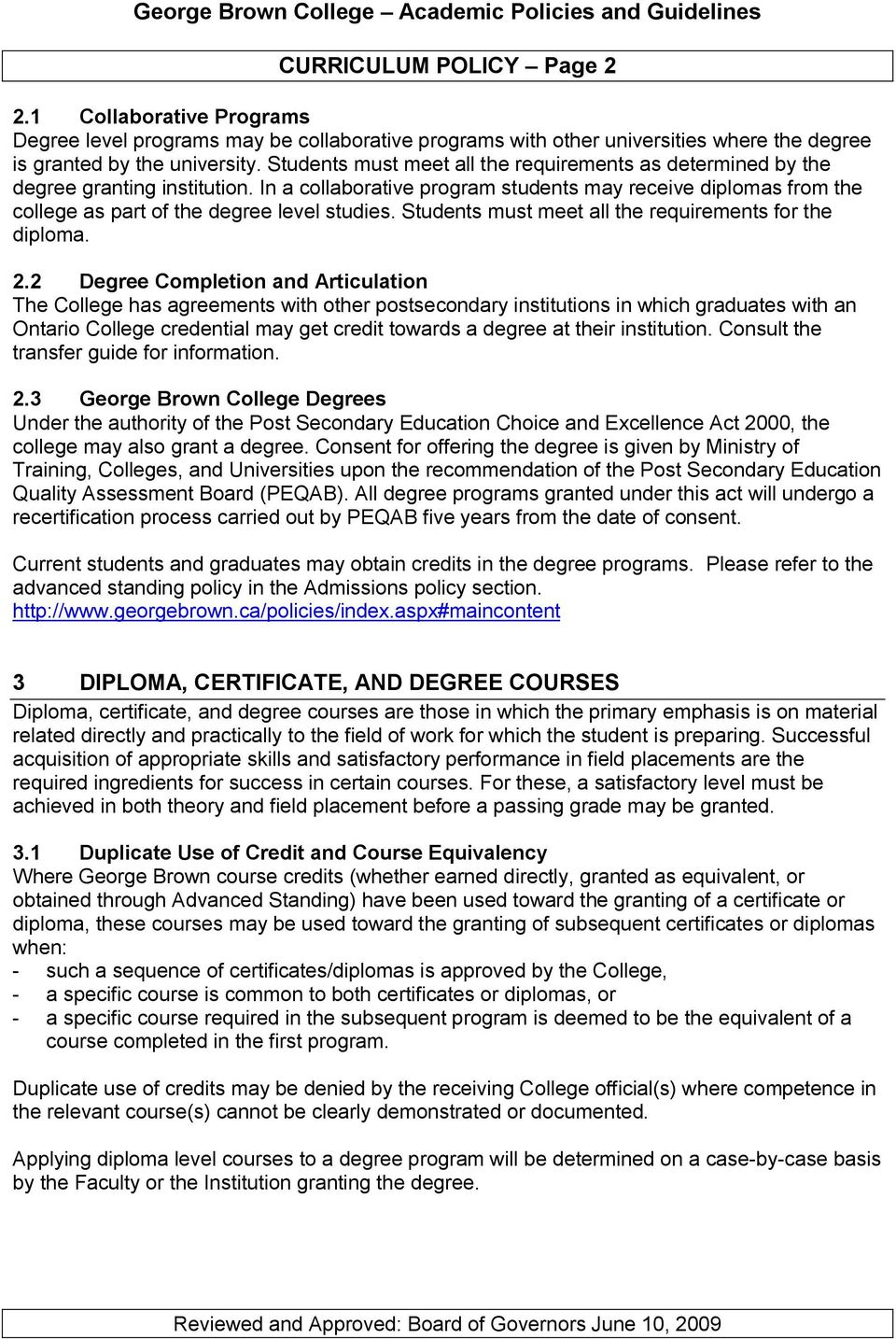 Students must meet all the requirements for the diploma. 2.