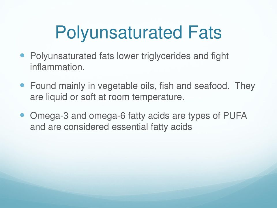 Found mainly in vegetable oils, fish and seafood.