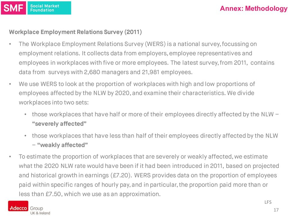 The latest survey, from 2011, contains data from surveys with 2,680 managers and 21,981 employees.