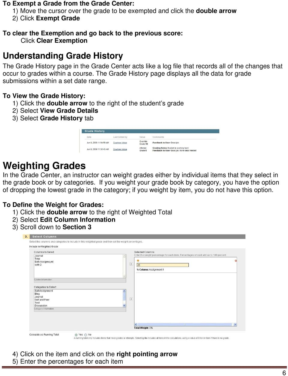 The Grade History page displays all the data for grade submissions within a set date range.