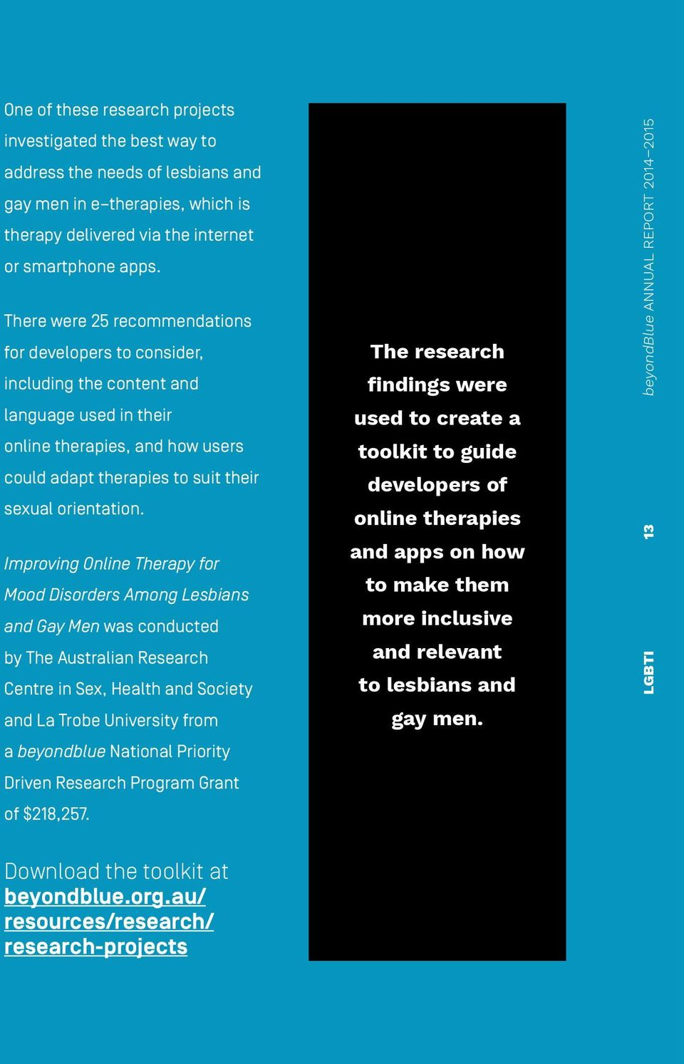 Improving Online Therapy for Mood Disorders Among Lesbians and Gay Men was conducted by The Australian Research Centre in Sex, Health and Society and La Trobe University from a beyondblue National