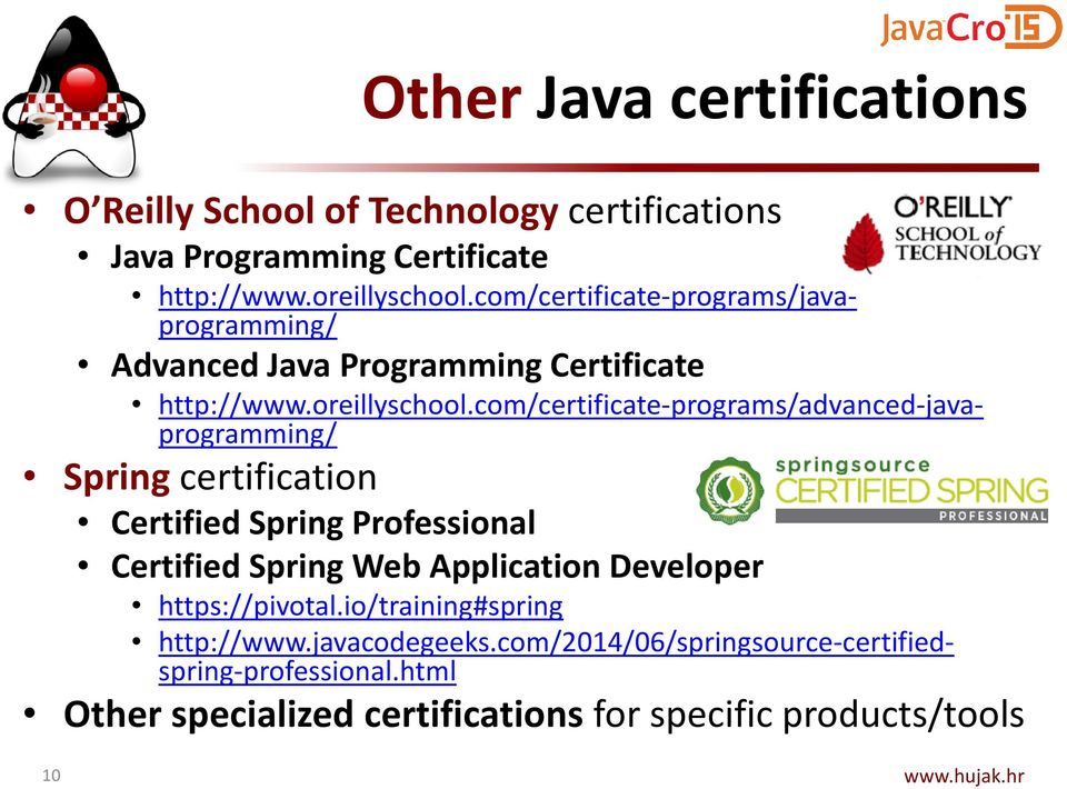 HUJAK. Java Certification in theory and practice. Branko Mihaljević ...