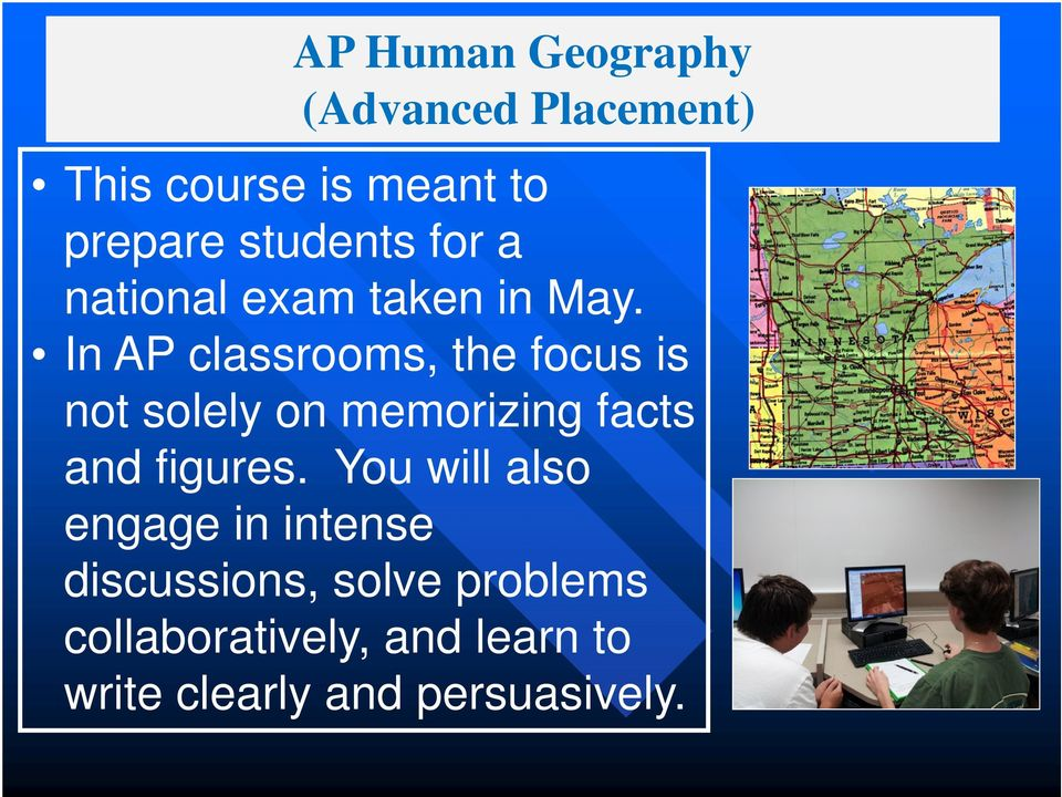 In AP classrooms, the focus is not solely on memorizing facts and figures.
