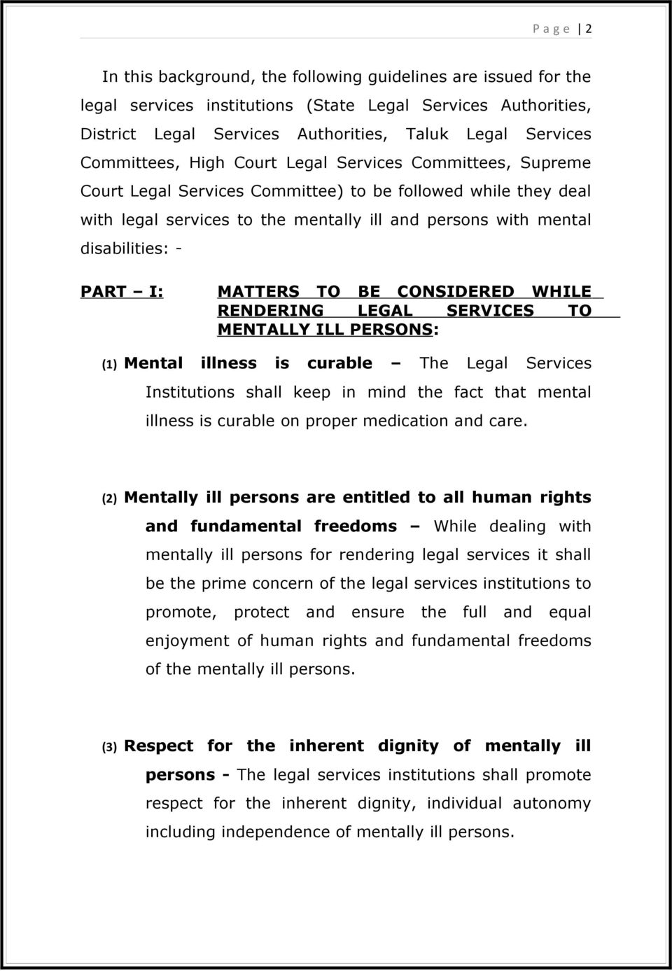 - PART I: MATTERS TO BE CONSIDERED WHILE RENDERING LEGAL SERVICES TO MENTALLY ILL PERSONS: (1) Mental illness is curable The Legal Services Institutions shall keep in mind the fact that mental