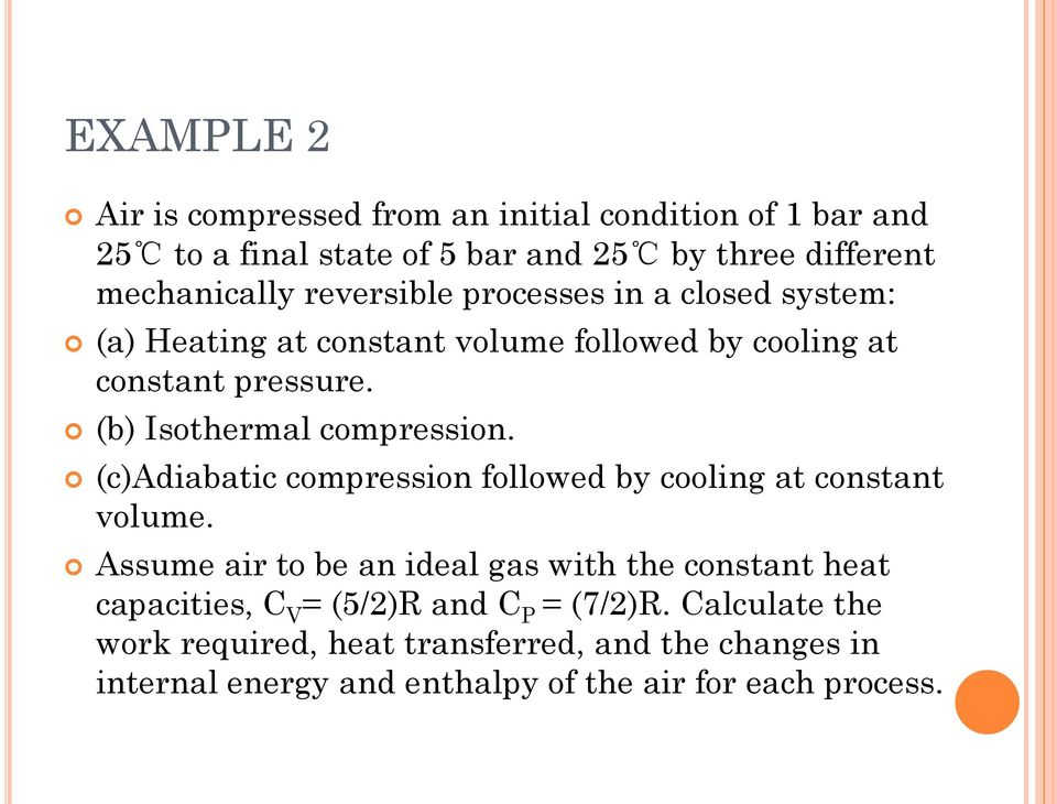 (c)adiabatic compression followed by cooling at constant volume.