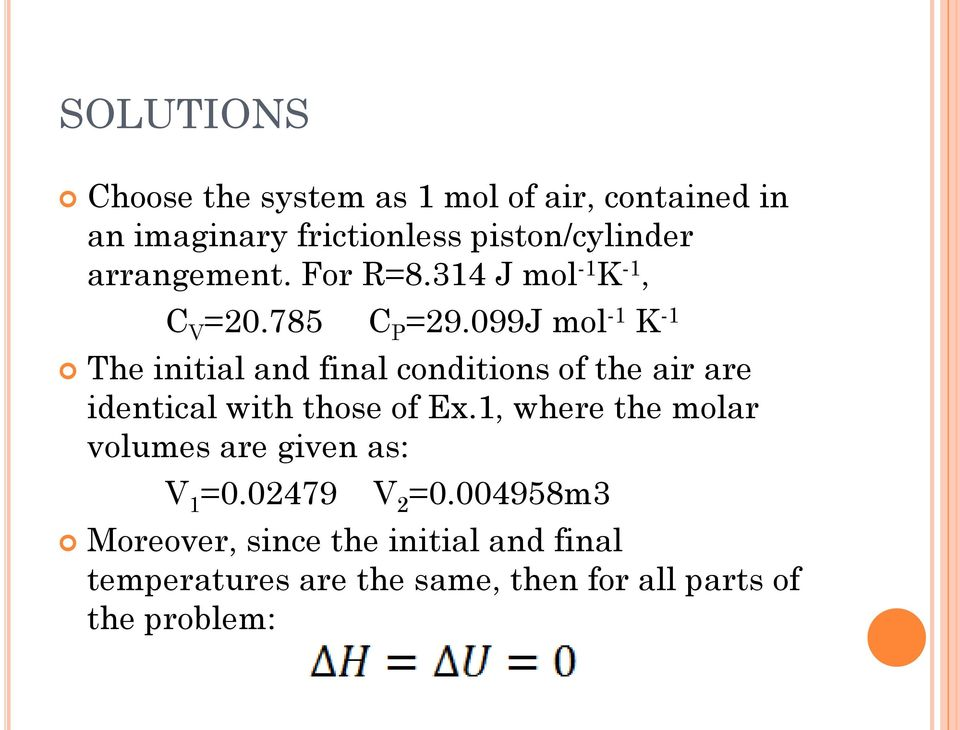 099J mol -1 K -1 The initial and final conditions of the air are identical with those of Ex.