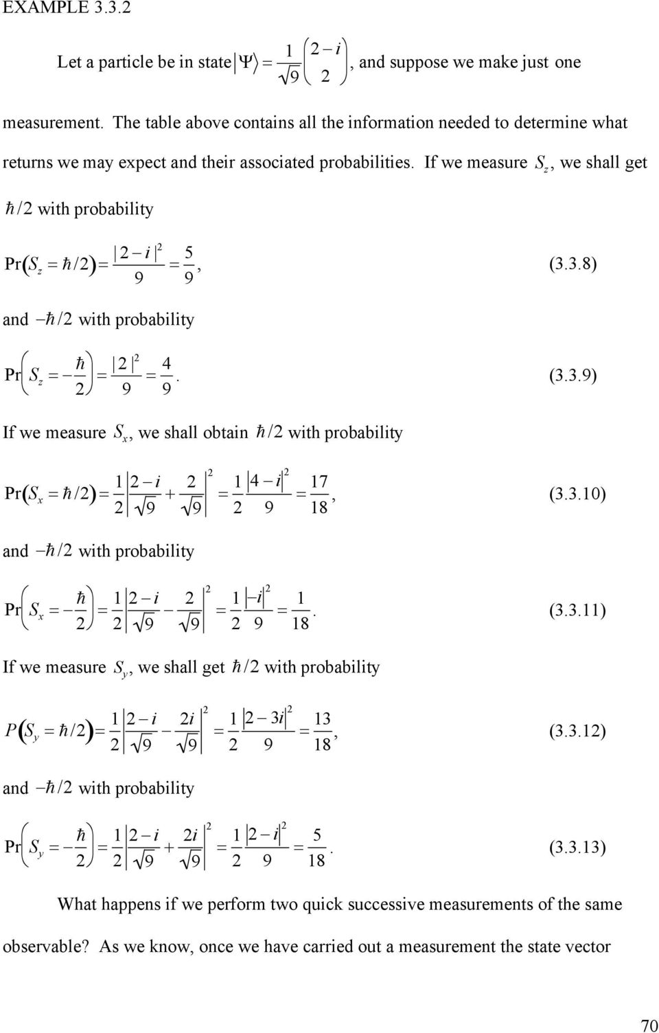 If we measure S z, we shall get h/ with probability Pr( S z = h /)= - i 9 and -h/ with probability = 5 9, (3.