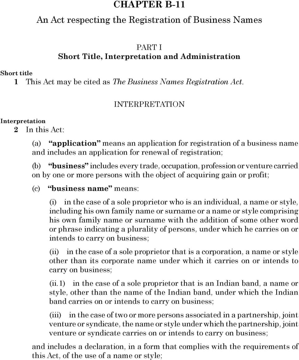 INTERPRETATION Interpretation 2 In this Act: (a) application means an application for registration of a business name and includes an application for renewal of registration; (b) business includes