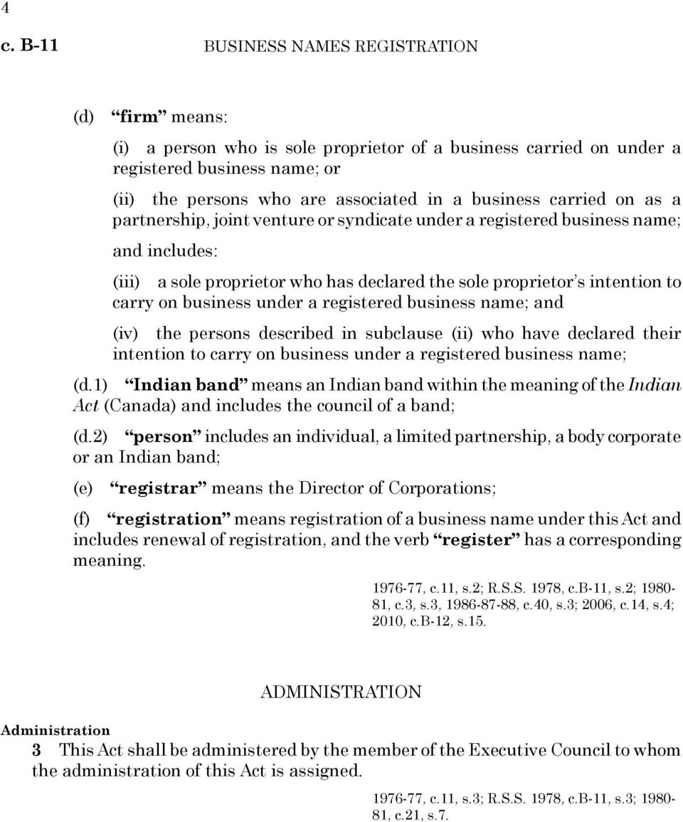 business under a registered business name; and (iv) the persons described in subclause (ii) who have declared their intention to carry on business under a registered business name; (d.