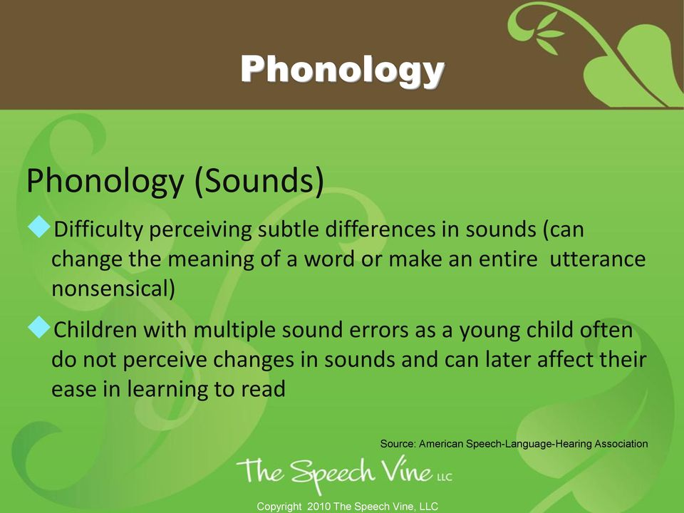 multiple sound errors as a young child often do not perceive changes in sounds and can